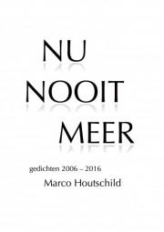 Nu nooit meer Gedichten 2006-2016
